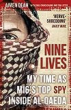 Nine Lives: My time as the MI6's top spy inside al-Qaeda
