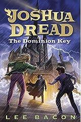 Joshua Dread: The Dominion Key Kindle Edition