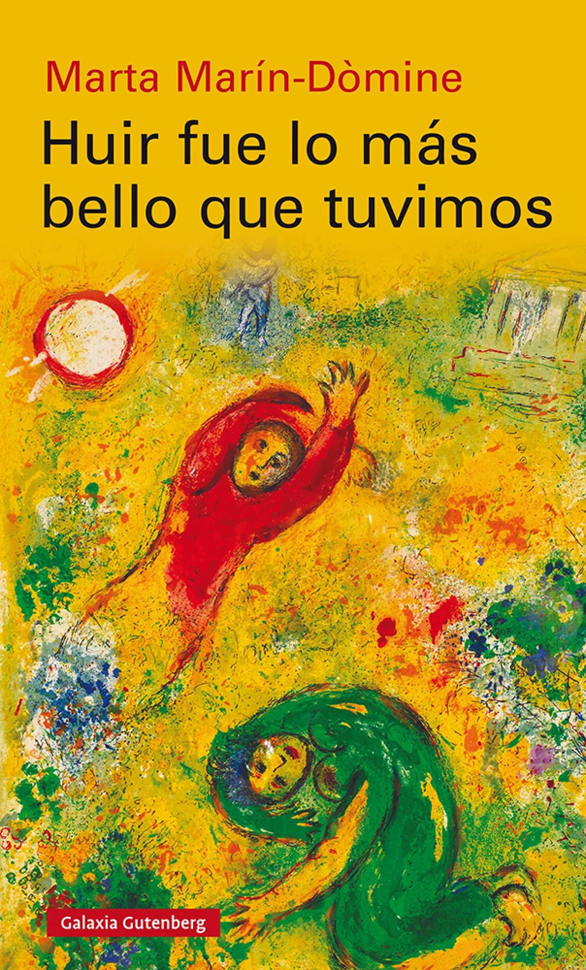 Huir fue lo más bello que tuvimos, de Marta Marín-Dòmine