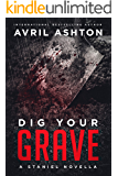 Dig Your Grave (Staniel Book 2)