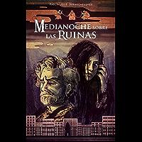 Medianoche sobre las ruinas (Spanish Edition)