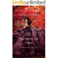 The Promise Of Time: All Who Wander Book 2