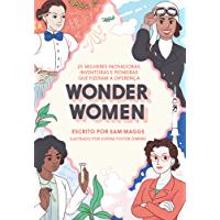 Wonder Women: 25 mulheres inovadoras, inventoras e pioneiras que fizeram a diferença