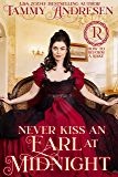 Never Kiss an Earl at Midnight: Regency Romance (How to Reform a Rake Book 4)