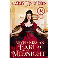 Never Kiss an Earl at Midnight: Regency Romance (How to Reform a Rake Book 4) (English Edition)