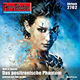 Das positronische Phantom (Perry Rhodan 2702)