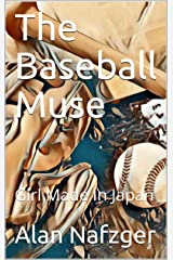 The Baseball Muse: Girl Made In Japan Kindle Edition