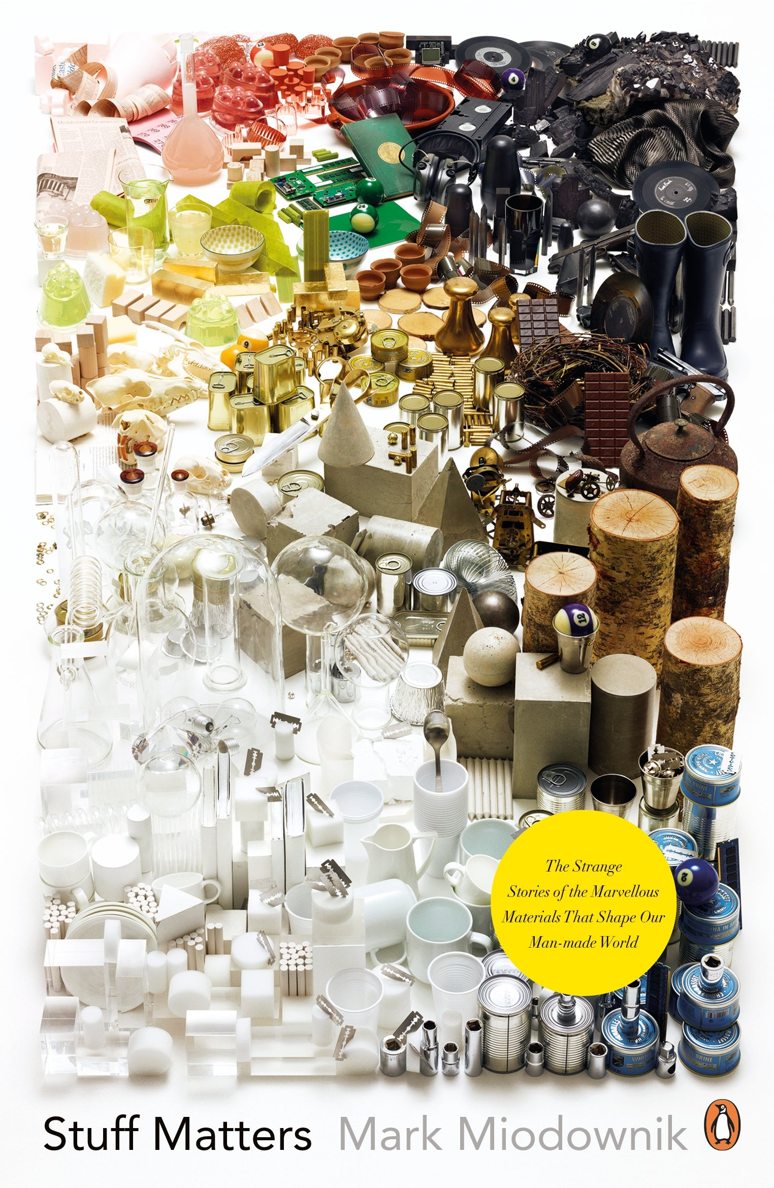 Stuff Matters: The Strange Stories of the Marvellous Materials that Shape Our Man-made World: Amazon.co.uk: Mark Miodownik: 9780241955185: Books