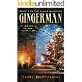 Gingerman: In Search of the Toymaker (A Science Fiction Adventure) (Claus Universe Book 8)
