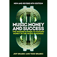 Music Money and Success 8th Edition: The Insider's Guide to Making Money in the Music Business book cover