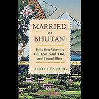Married to Bhutan (English Edition)