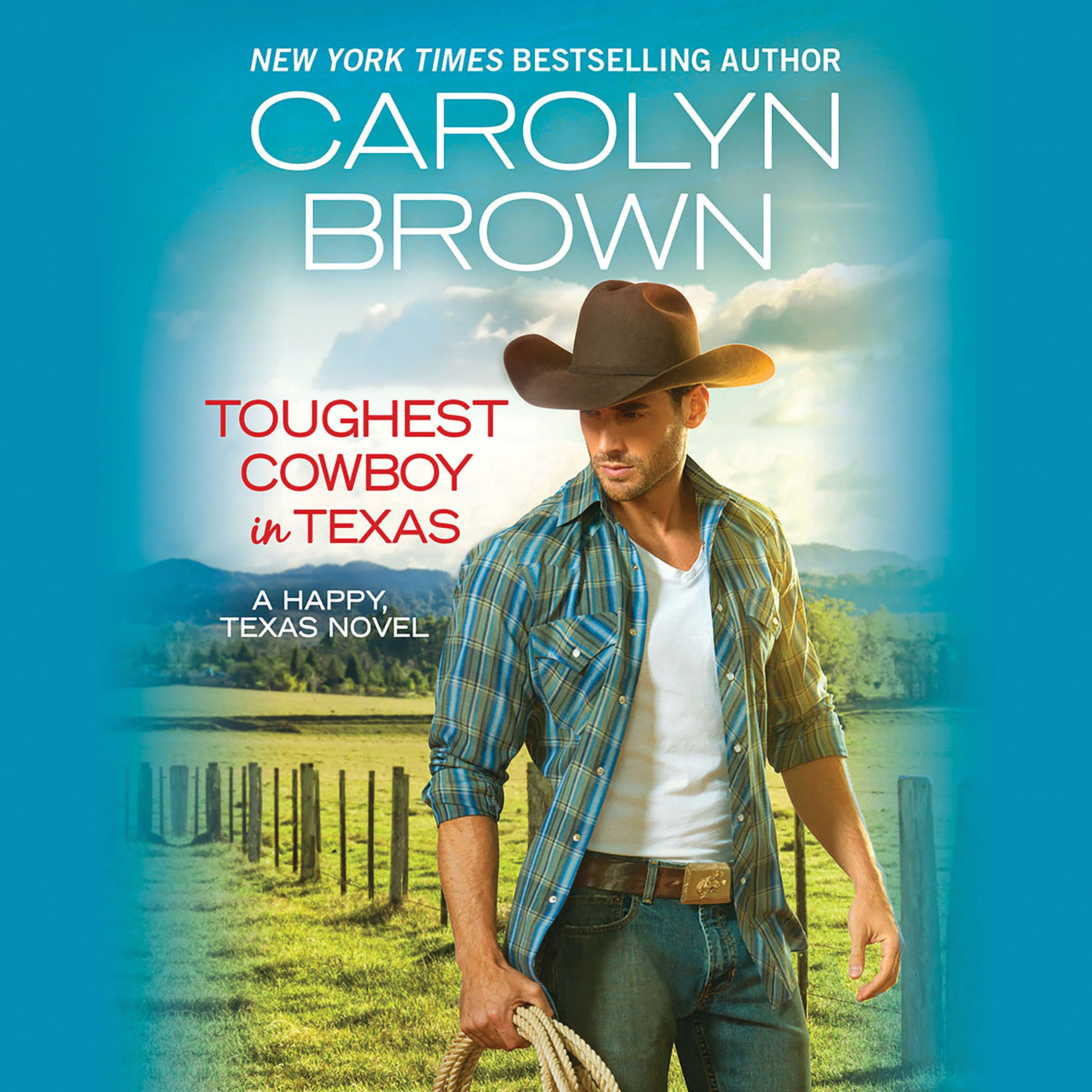 Toughest Cowboy in Texas: Happy, Texas, Book 1 - A Western Romance