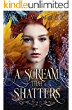 A Scream That Shatters (Voice that Thunders # 2)