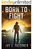 Born to Fight (A Post-Apocalyptic Survival Thriller)