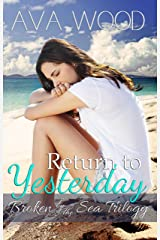 Return to Yesterday (Broken by the Sea Book 2) Kindle Edition