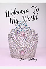 Welcome To My World (Crown and Sash Book 1) Kindle Edition