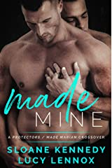 Made Mine: A Protectors / Made Marian Crossover Kindle Edition
