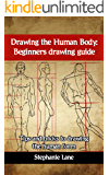 Drawing the Human Body: Beginners drawing guide: Tips and tricks to drawing the human form