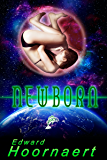 Newborn (Alien Contact for Idiots Book 3)