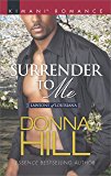 Surrender To Me (Mills & Boon Kimani) (The Lawsons of Louisiana, Book 7)