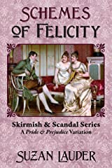 Schemes of Felicity: A Pride and Prejudice Variation Kindle Edition