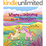 Where Do Unicorns Go on Vacation?: (Go on Vacation Book 3)