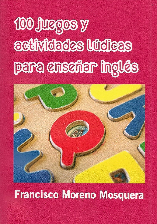 100 juegos y actividades lúdicas para enseñar inglés eBook ...