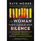 The Woman They Could Not Silence: One Woman, Her Incredible Fight for Freedom, and the Men Who Tried to Make Her Disappear (H