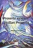 Proverbi Siciliani /Sicilian Proverbs (English and Italian Edition)