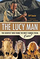 The Lucy Man: The Scientist Who Found The Most
