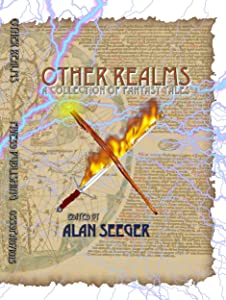 Other Realms: A Collection of Fantasy Tales