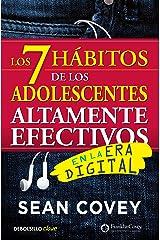 Los 7 hábitos de los adolescentes altamente efectivos: La mejor guía práctica para que los jóvenes alcancen el éxito / The 7 Habits of Highly Effective Teens (Spanish Edition) Paperback
