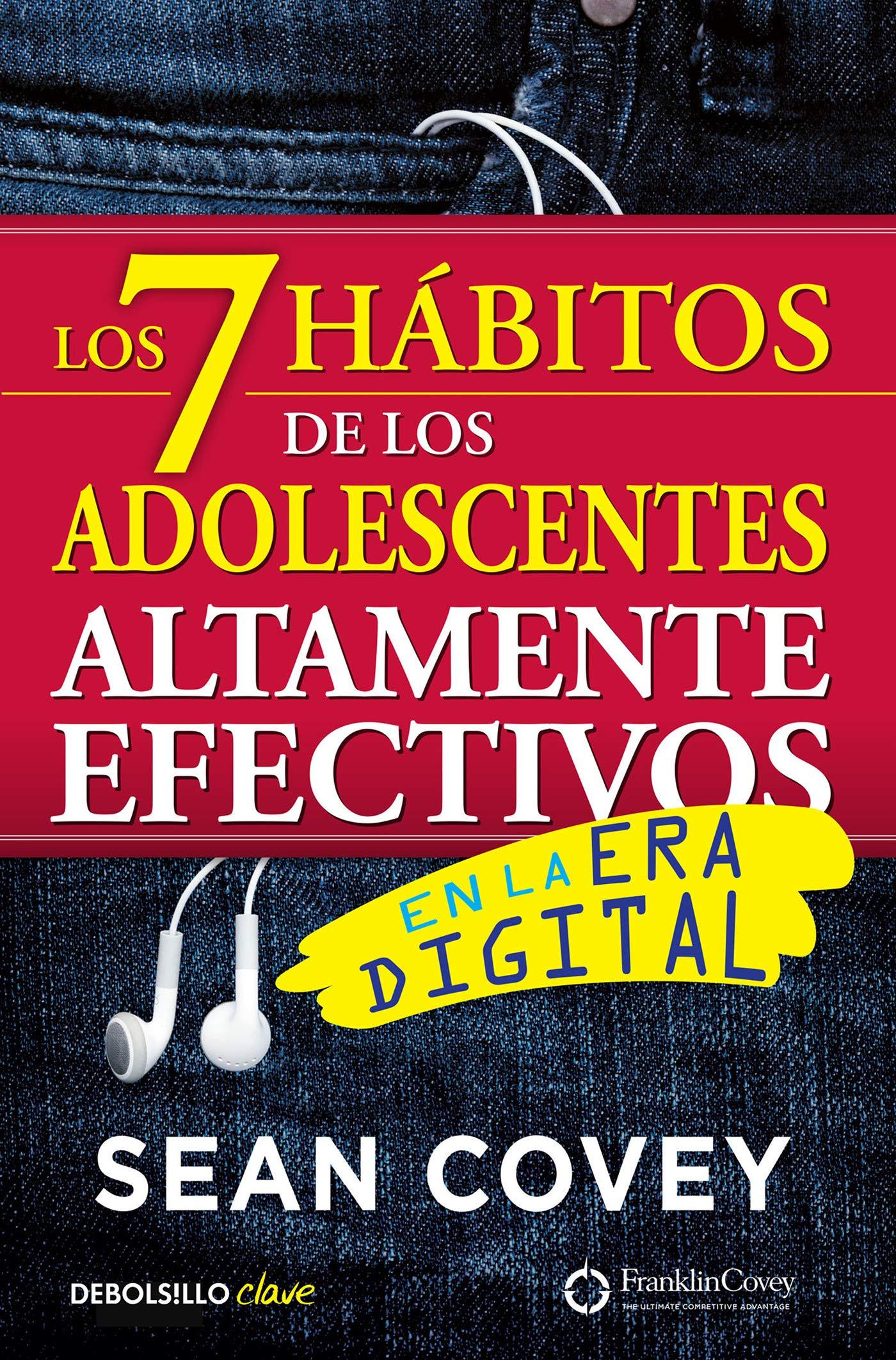 Los 7 hábitos de los adolescentes altamente efectivos: La mejor guía práctica para que los jóvenes alcancen el éxito…
