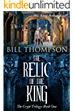 The Relic of the King (The Crypt Trilogy Book 1)