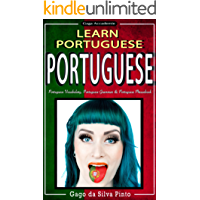 Portuguese: Learn Portuguese - Portuguese Dictionary, Portuguese Verbs & Portuguese Grammar (Portuguese Language, Brazilian Book 1) (English Edition)