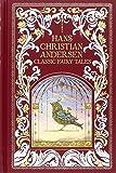 Hans Christian Andersen (Barnes & Noble Omnibus Leatherbound Classics): Classic Fairy Tales (Barnes & Noble Leatherbound Classic Collection)