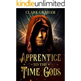 Apprentice to the Time Gods: A Time Travel Novel