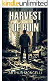 Harvest Of Ruin: A Zombie Novel