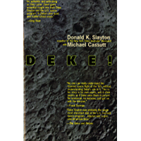 Deke! U.S. Manned Space: From Mercury To the Shuttle (English Edition)