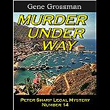 Murder Under Way: Peter Sharp Legal Mystery #14 (Peter Sharp Legal Mysteries)