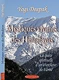 Mystiques vivants des Himalayas