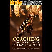 Coaching como ferramenta de transformação: Como transformar sonhos em metas realizáveis