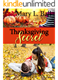 Thanksgiving Secret (A Thanksgiving Romance Book 1)