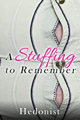 A Stuffing to Remember: A Feedism (Weight Gain) Erotica Story Kindle Edition