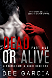 Dead or Alive: Part One (The Scarsi Family Series Book 2)