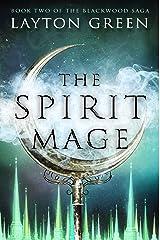 The Spirit Mage (The Blackwood Saga Book 2) Kindle Edition