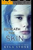 Beneath the Skin: A Novel
