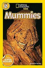 National Geographic Kids Readers: Mummies (National Geographic Kids Readers: Level 2 ) Paperback