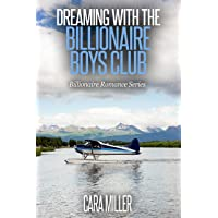 Dreaming with the Billionaire Boys Club (Billionaire Romance Series Book 13)