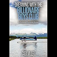 Dreaming with the Billionaire Boys Club (Billionaire Romance Series Book 13)